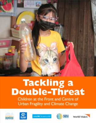 Tackling a Double-Threat: Children at the Front and Centre of Urban Fragility and Climate Change